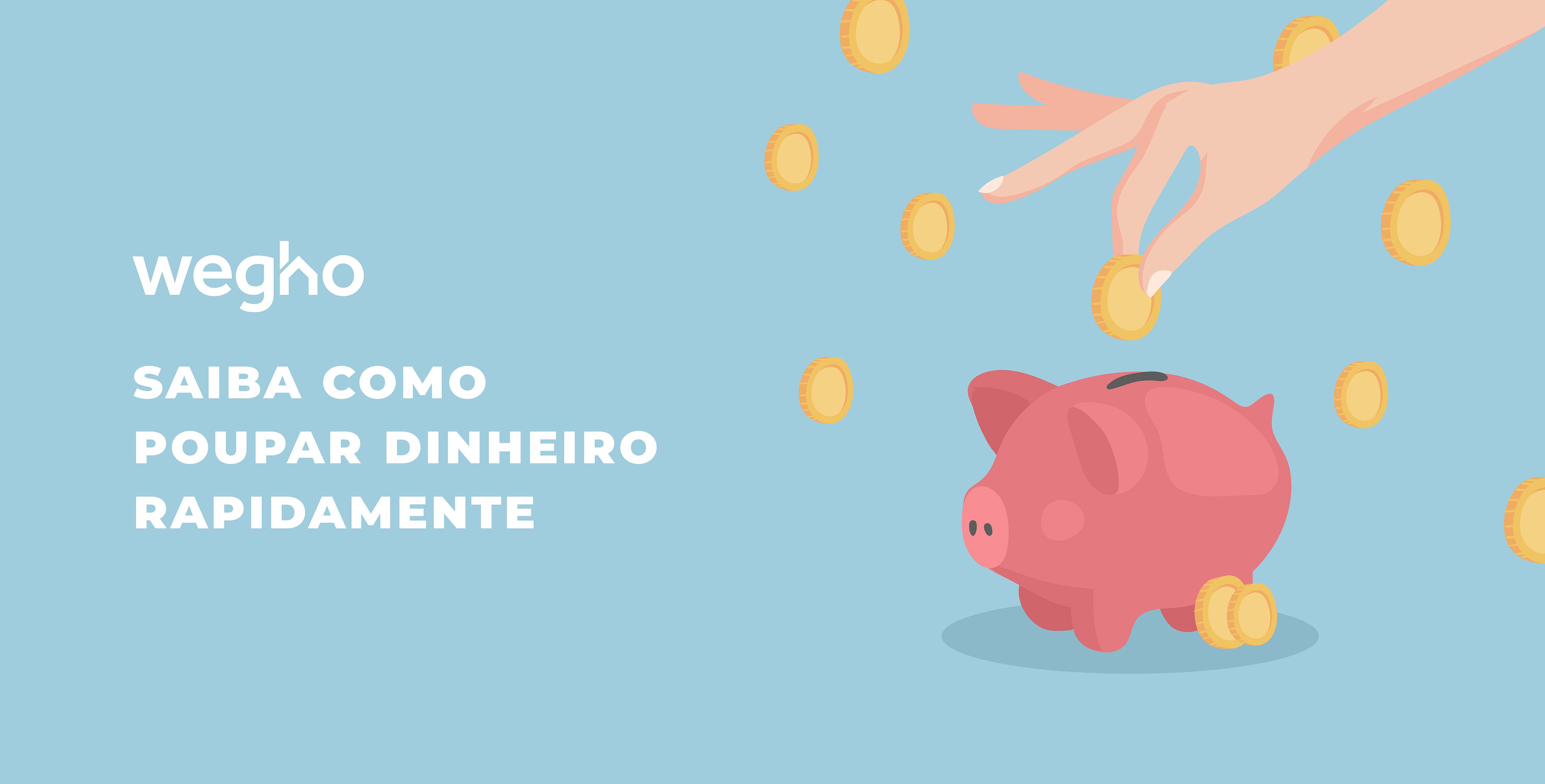 Saiba como poupar dinheiro rapidamente