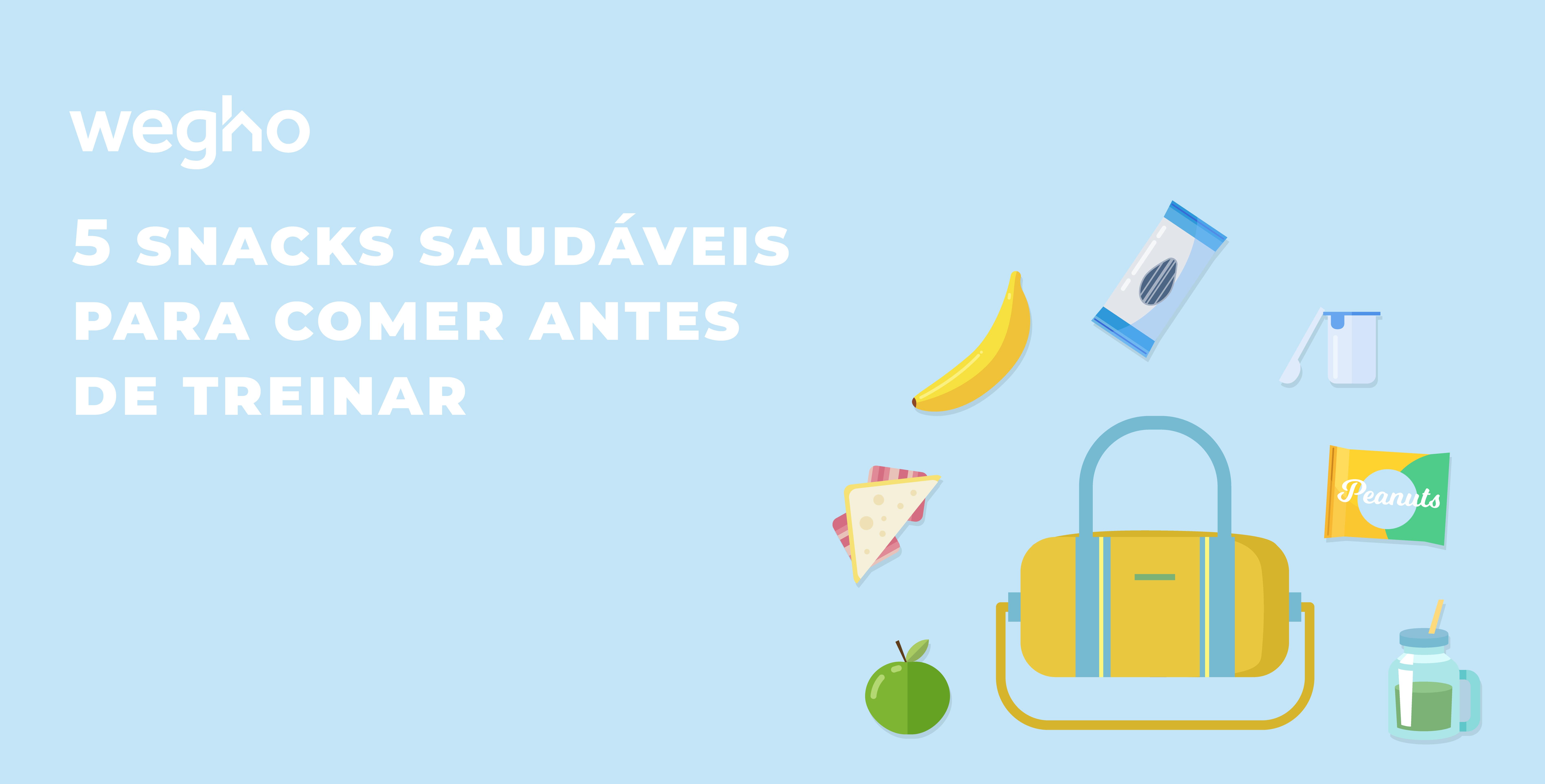 5 snacks saudáveis para comer antes dos treinos - lanches para comer antes de treinar - o que comer antes dos treinos - personal trainer - refeições pré treino - Wegho