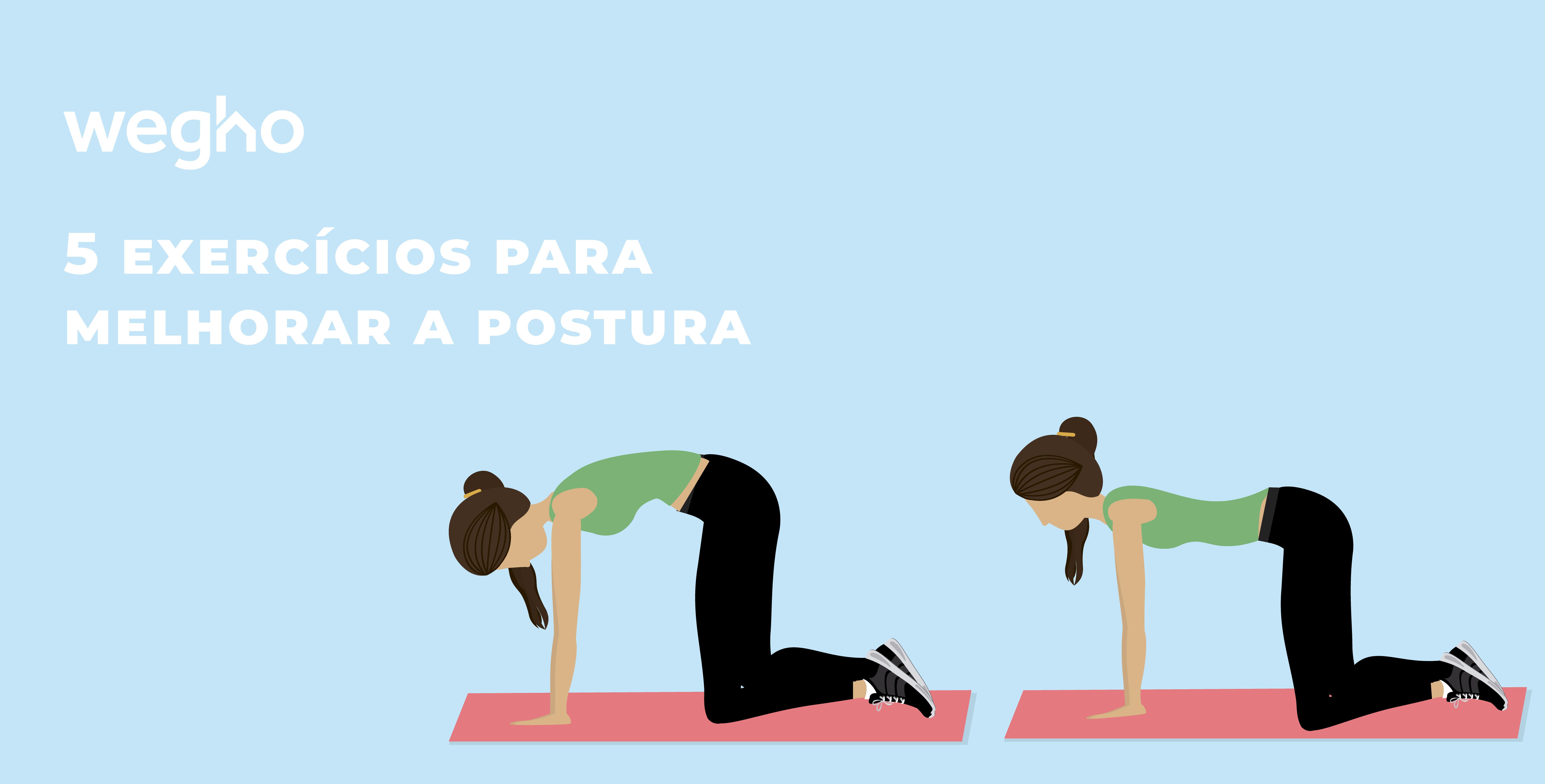 Exercícios para corrigir a postura | Wegho